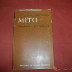 Libros de segunda mano: MITO, SEMÁNTICA Y REALIDAD - LUIS CENCILLO. Lote 40623742