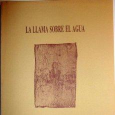 Libros de segunda mano: MARÍA ZAMBRANO: LA LLAMA SOBRE EL AGUA. Lote 156868437