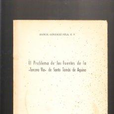 Libros de segunda mano: MANUEL GONZALEZ POLA EL PROBLEMA DE LA TERCERA VÍA DE SANTO TOMÁS DE AQUINO MADRID 1961. Lote 41406320