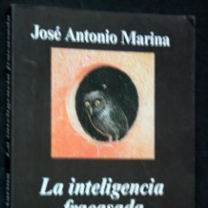 Libros de segunda mano: LA INTELIGENCIA FRACASADA - MARINA, JOSÉ ANTONIO.-. Lote 100020188