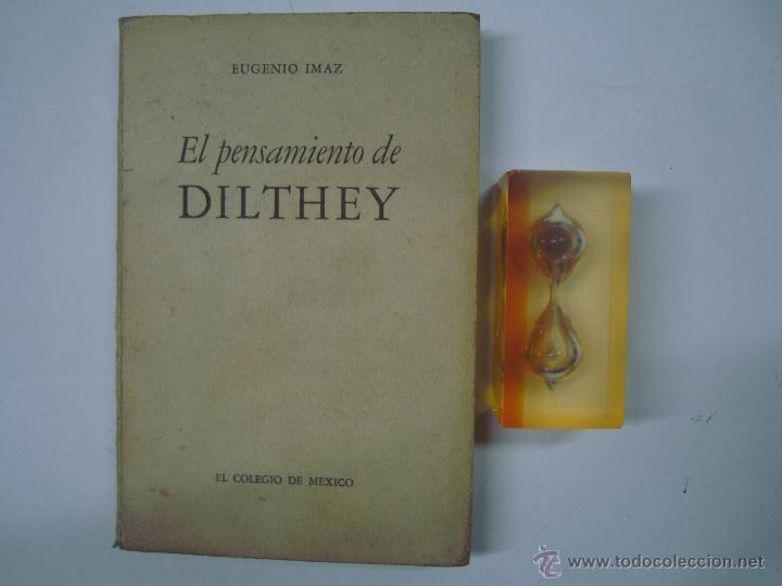 EL PENSAMIENTO DE DILTHEY. POR EUGENIO IMAZ. 1946. MEXICO. 1A EDICIÓN (Libros de Segunda Mano - Pensamiento - Filosofía)