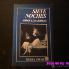 Libros de segunda mano: JORGE LUIS BORGES - SIETE NOCHES. Lote 41622113
