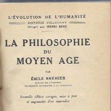 Libros de segunda mano: LA PHILOSOPHIE DU MOYEN AGE, EMILE BREHIER, ALBIN MICHEL PARIS 1949. Lote 41727431