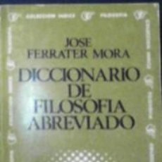 Libros de segunda mano: DICCIONARIO DE FILOSOFÍA ABREVIADO, JOSÉ FERRATER MORA. Lote 145041404
