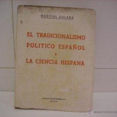 Libros de segunda mano: EL TRADICIONALISMO POLITICO ESPAÑOL Y LA CIENCIA HISPANA. Lote 42879883