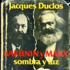 Libros de segunda mano: DUCLOS : BAKUNIN Y MARX. SOMBRA Y LUZ ( GRIJALBO, 1979). Lote 42900232