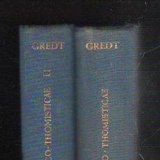 Libros de segunda mano: ELEMENTA PHILOSOPHIAE. ARISTOTELICO - THOMISTICAE POR IOSEPHUS GREDT. 2 VOLUMENES. 1961. LEER. Lote 42966400