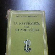Libros de segunda mano: LA NATURALEZA DEL MUNDO FÍSICO - SIR ARTHUR S. EDDINGTON - ED. SUDAMERICANA - BUENOS AIRES - 1952. Lote 43041660