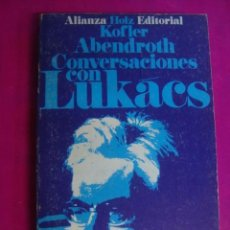 Libros de segunda mano: CONVERSACIONES CON LUKACS - HOLZ/KOFLER/ABENDROTH - ALIANZA 1971 - A ESTRENAR DE LIBRERIA. Lote 43164827