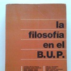 Libros de segunda mano: LA FILOSOFIA EN EL B.U.P. BUP - EDITORIAL DORCAS - 1977. Lote 43190470
