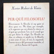 Libros de segunda mano: XAVIER RUBERT DE VENTÓS: PER QUÈ FILOSOFIA?, ED. 62, 1990. Lote 43337378
