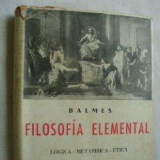 Libros de segunda mano - FILOSOFÍA ELEMENTAL. BALMES - 43348359