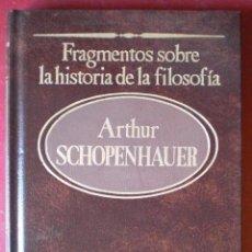 Libros de segunda mano: ARTHUR SCHOPENHAUER . FRAGMENTOS SOBRE FILOSOFÍA DE LA HISTORIA. Lote 43351658