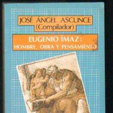 Libros de segunda mano: EUGENIO IMAZ: HOMBRE, OBRA Y PENSAMIENTO. A-FIL-657. Lote 43404896