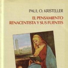 Libros de segunda mano: EL PENSAMIENTO RENACENTISTA Y SUS FUENTES - KRISTELLER, PAUL O - FONDO DE CULTURA ECONÓMICA - 1993. Lote 43696055