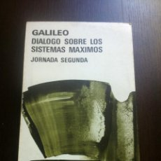 Libros de segunda mano: DIALOGOS SOBRE LOS SISTEMAS MÁXIMOS - GALILEO - AGUILAR - ARGENTINA - 1970 -. Lote 43719522