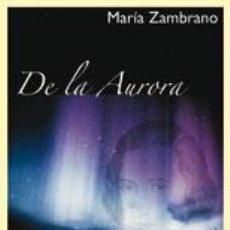 Libros de segunda mano: MARIA ZAMBRANO - DE LA AURORA . Lote 43738371