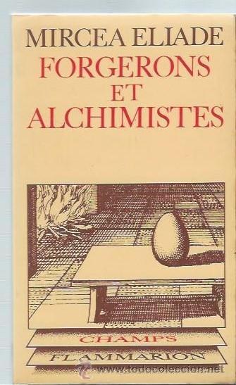 FORGERONS ET ALCHIMISTES, MIRCEA ELIADE, FLAMMARION PARIS 1977, RÚSTICA, 186 PÁGS, 13X19CM (Libros de Segunda Mano - Pensamiento - Filosofía)