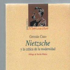 Libros de segunda mano: NIETZSCHE Y LA CRÍTICA DE LA MODERNIDAD, GERMÁN CANO,BIBLIOTECA NUEVA,MADRID 2001,415 PÁGS,14X22CM. Lote 43853617