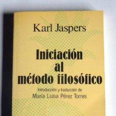 Libros de segunda mano: INICIACION AL METODO FILOSOFICO - KARL JASPERS. Lote 43902427