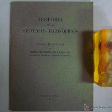 Libros de segunda mano: HISTORIA DE LOS SISTEMAS FILOSÓFICOS. EMILIO HUIDOBRO DE LA IGLESIA .1945.. Lote 44116871