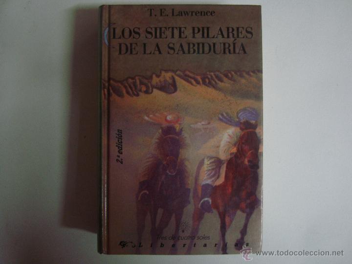 T.E. LAWRENCE. LOS SIETE PILARES DE LA SABIDURIA. 1990. ED. TRES DE CUATRO SOLES. (Libros de Segunda Mano - Pensamiento - Filosofía)