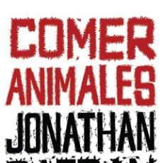 Libros de segunda mano: COMER ANIMALES - JONATHAN SAFRAN FOER. Lote 44819728
