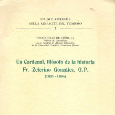 Libros de segunda mano: UN CARDENAL, FILÓSOFO DE LA HISTORIA. FR. ZEFERINO GONZÁLEZ, O.P.. Lote 44920879