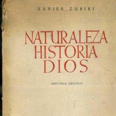 Libros de segunda mano: ZUBIRI : NATURALEZA, HISTORIA, DIOS (EDITORA NACIONAL 1951). Lote 44953472