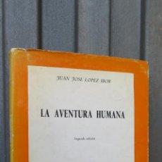 Libros de segunda mano: LA AVENTURA HUMANA. JUAN JOSE LOPEZ IBOR. Lote 44966402