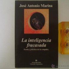 Libros de segunda mano: JOSE ANTONIO MARINA. LA INTELIGENCIA FRACASADA. EDITORIAL ANAGRAMA 2005. Lote 45017989