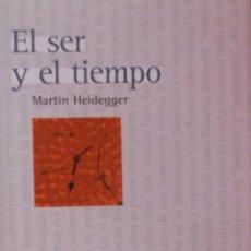 Libros de segunda mano: EL SER Y EL TIEMPO - MARTIN HEIDEGGER. Lote 121008251