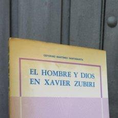 Libros de segunda mano: EL HOMBRE Y DIOS EN XAVIER ZUBIRI. Lote 45047673