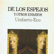 Libros de segunda mano: DE LOS ESPEJOS Y OTROS ENSAYOS UMBERTO ECO. Lote 45150494
