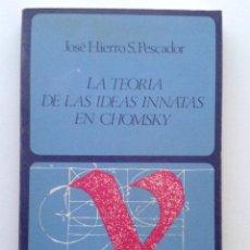 Libros de segunda mano: LA TEORÍA DE LAS IDEAS INNATAS EN CHOMSKY - HIERRO PESCADOR, JOSÉ - ED. LABOR - 1976 - FILOSOFIA. Lote 45325282