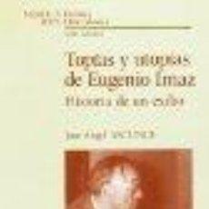 Libros de segunda mano: TOPÍAS Y UTOPÍAS DE EUGENIO IMAZ. ASCUNCE, JOSÉ ÁNGEL GASTOS DE ENVIO GRATIS. Lote 45345788