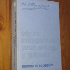Libros de segunda mano: JOSÉ ORTEGA Y GASSET - OBRAS COMPLETAS 3 (1917-1928) - REVISTA DE OCCIDENTE, 1966. Lote 45435184