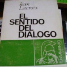 Libros de segunda mano: JEAN LACROIX: EL SENTIDO DEL DIÁLOGO (BARCELONA, 1968). Lote 45610971