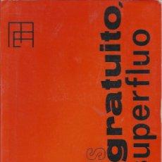 Libros de segunda mano: DIOS ES GRATUITO PERO NO SUPLERFLUO. AÑO 1970. JOSÉ M. GONZALEZ RUIZ. . Lote 45900375