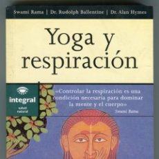 Libros de segunda mano: YOGA Y RESPIRACION SWAMI RAMA INTEGRAL SALUD NATURAL PAGINAS 140. Lote 45938906