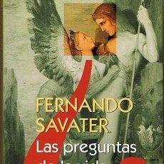 Libros de segunda mano: LAS PREGUNTAS DE LA VIDA FERNANDO SAVATER . Lote 46072276