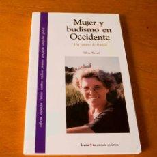 Libros de segunda mano: MUJER Y BUDISMO EN OCCIDENTE - UN CAMINO DE LIBERTAD - SILVIA WETZEL - ED. ICARIA. 2001. Lote 46088654
