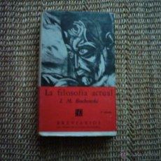 Libros de segunda mano: I. M. BOCHENSKI. LA FILOSOFÍA ACTUAL. TERCERA EDICIÓN, REVISADA. 1955. TRADUCCIÓN DE EUGENIO IMAZ.. Lote 46098010