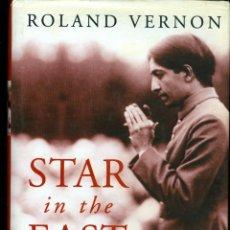 Libros de segunda mano: STAR IN THE EAST, KRISHNAMURTI, THE INVENTION OF A MESSIAH - ROLAND VERNON (TAPA DURA). Lote 46314320