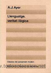 AYER, A. J. LLENGUATGE, VERITAT I LÒGICA (Libros de Segunda Mano - Pensamiento - Filosofía)