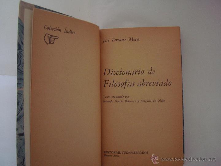 Libros de segunda mano: JOSÉ FERRATER MORA. DICCIONARIO DE FILOSOFIA ABREVIADO.1970. ED. SUDAMERICANA - Foto 3 - 46505087