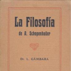 Libros de segunda mano: L. GÁMBARA. LA FILOSOFÍA DE A. SCHOPENHAUER. BARCELONA, S.F.. Lote 46592177