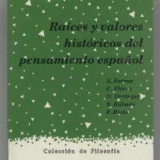 Libros de segunda mano: RAICES Y VALORES HISTORICOS DEL PENSAMIENTO ESPAÑOL. Lote 46655339