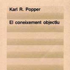 Libros de segunda mano: POPPER, KARL R. EL CONEIXEMENT OBJECTIU.. Lote 46702021