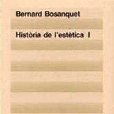 Libros de segunda mano: BOSANQUET: HISTÒRIA DE L'ESTÈTICA.. Lote 46702092